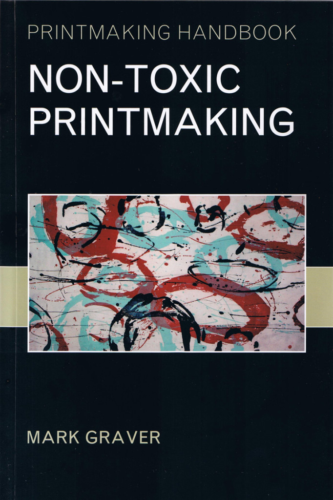 Nontoxic Printmaking book by Mark Graver